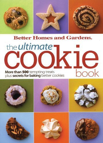 The Ultimate Cookie Book (Better Homes and Gardens Ultimate) by Better Homes and Gardens (2007-10-02) (Better Cookies Gardens And Homes)