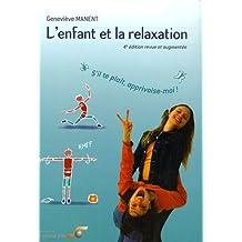 L'enfant et la relaxation : s'il te plaît, apprivoise-moi ! : S'il te plaît, apprivoise-moi !