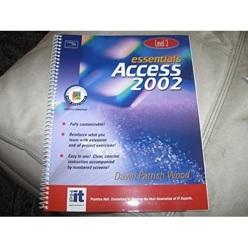 Essentials: Access 2002 Level 3 by Wood, Dawn Parrish (2001) Spiral-bound