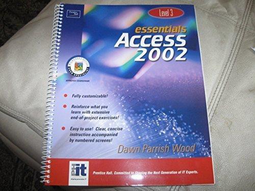 Essentials: Access 2002 Level 3 by Wood, Dawn Parrish (2001) Spiral-bound