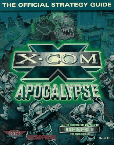 X-COM Apocalypse: The Official Strategy Guide (Secrets of the Games Series) by Dave Ellis (1997-08-26)