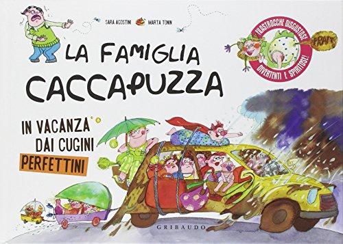 La famiglia Caccapuzza. In vacanza dai cugini perfettini