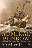 The Admiral Benbow: The Life and Times of a Naval Legend (Hearts of Oak Trilogy Book 2)