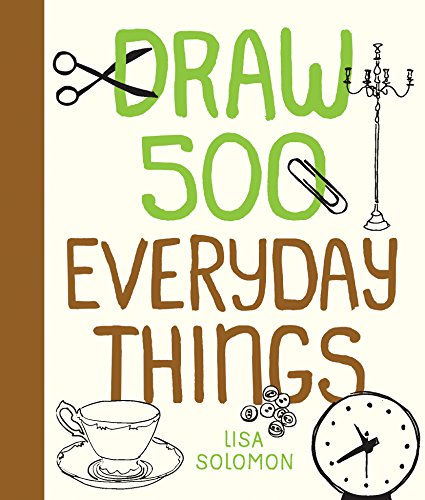 Draw 500 Everyday Things: A Sketchbook for Artists, Designers, and Doodlers por Lisa Solomon