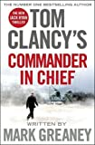 Tom Clancy's Commander-in-Chief: A Jack Ryan Novel by Mark Greaney (2015-12-01)