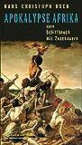 Apokalypse Afrika oder Schiffbruch mit Zuschauern: Romanessay (Die Andere Bibliothek, Band 314)