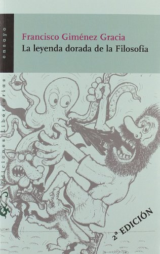 La leyenda dorada de la filosofía (Ensayo) por Francisco Giménez Gracia