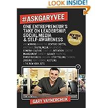 #AskGaryVee: One Entrepreneur's Take on Leadership, Social Media and Self Awareness