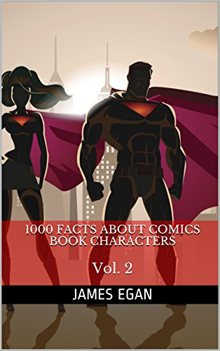 1000 Facts About Comics Book Characters Vol. 2 (1000 Facts About Comic Book Characters)