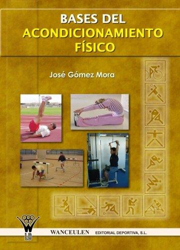Bases Del Acondicionamiento Físico por José Gómez Mora