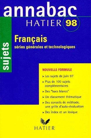 FRANCAIS 1ERE SERIES GENERALES ET TECHNOLOGIQUES. Sujets, édition 1998 par Bénédicte Boudou, Christine Geray