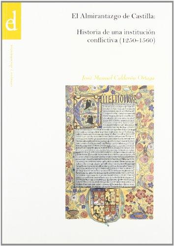 Almirantazgo De Castilla - Historia De Una Institucion Conflictiva