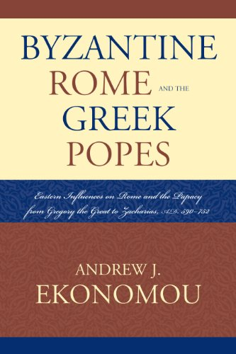 Byzantine Rome and the Greek Popes: Eastern Influences on Rome and the Papacy from Gregory the Great to Zacharias, A.D. 590-752 (Roman Studies: Interdisciplinary Approaches) (English Edition)