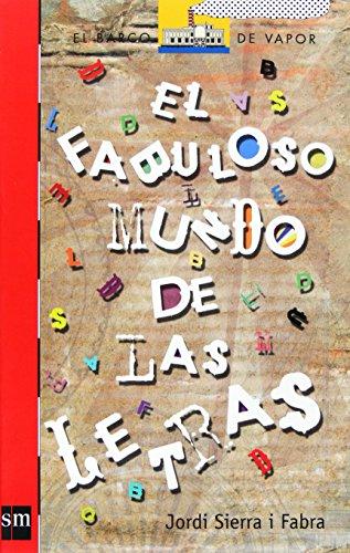 Descargar Libro El fabuloso mundo de las letras (Barco de Vapor Roja) de Jordi Sierra i Fabra