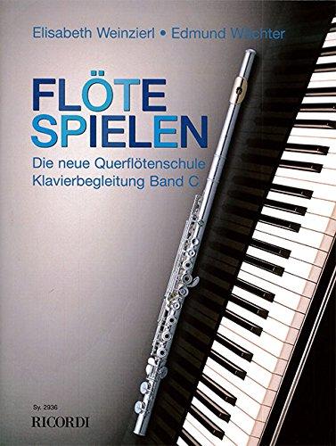 Flöte Spielen - Klavierbegleitung Band C: Die neue Querflötenschule