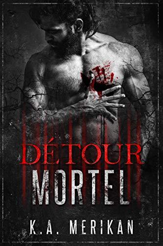 Détour Mortel par K.A. Merikan