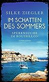 Im Schatten des Sommers: Spurensuche im Roussillon
