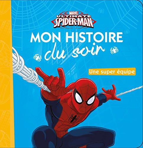 SPIDERMAN - Mon Histoire du Soir - Une super équipe