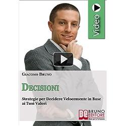 Videocorso di decisioni. Prendere decisioni veloci e vincenti in base ai tuoi valori. DVD