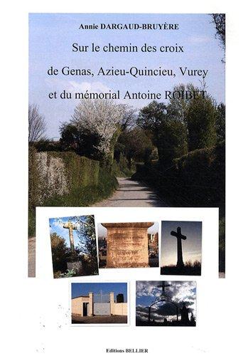 Sur le chemin des croix de Genas, Azieu-Quincieu, Vurey et du mémorial Antoine Roibet