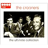 Crooners, The - The Ultimate Collection