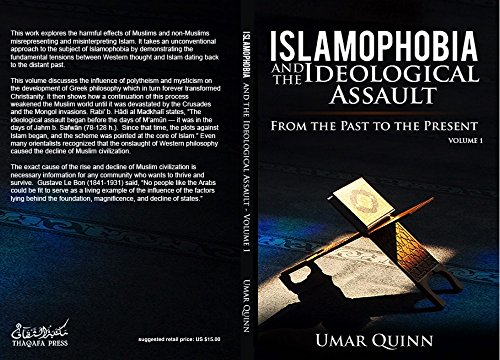 Islamophobia and the Ideological Assault From the Past to the Present  Volume 1: How Foreign Beliefs Caused the Decline of Muslim Civilization (English Edition)