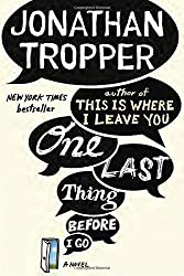 One Last Thing Before I Go: A Novel by Jonathan Tropper (2013-05-28)