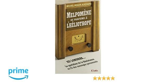 Melpomène se parfume à lhéliotrope (Essais et documents) (French Edition)