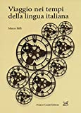 Scarica Libro Viaggio nei tempi della lingua italiana (PDF,EPUB,MOBI) Online Italiano Gratis