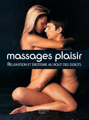 Massages plaisir : Relaxation et érotisme au bout des doigts par Andrew York