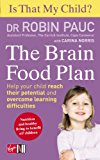 Is That My Child? The Brain Food Plan: Help your child reach their potential and overcome learning difficulties