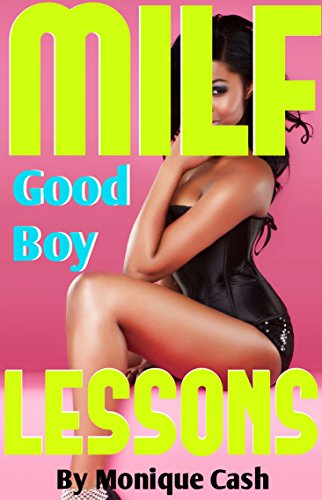 MILF Good Boy LESSONS: Taboo Older Woman & Younger Mans First Time