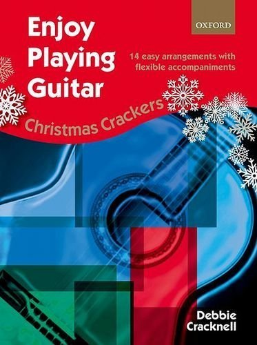 Enjoy Playing Guitar: Christmas Crackers: 14 Easy Arrangements with Flexible Accompaniments by Debbie Cracknell (2015-09-24) par Debbie Cracknell;