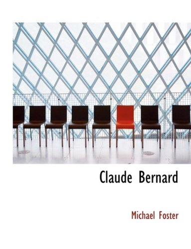 Claude Bernard (Large Print Edition) (Bibliobazaar Reproduction Series)
