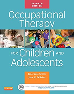 Occupational Therapy for Children and Adolescents - E-Book (Case ...