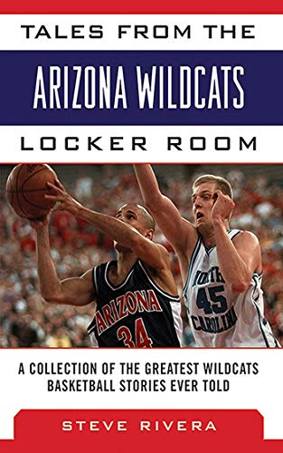 Tales from the Arizona Wildcats Locker Room: A Collection of the Greatest Wildcat Basketball Stories Ever Told (Tales from the Team) (English Edition) -