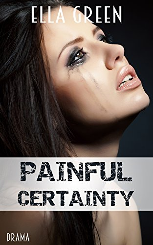 Painful Certainty (Painful Reihe 2) von [Green, Ella]