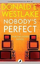 Nobody's Perfect (The Dortmunder Novels Book 4)