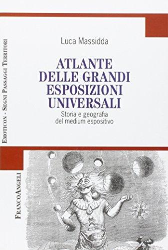 Atlante delle grandi esposizioni universali. Storia e geografia del medium espositivo