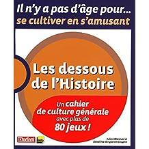 CONNAITRE LES DESSOUS DE L'HISTOIRE