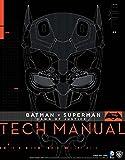 Batman V Superman: Dawn Of Justice: Tech Manual - Adam Newell, Sharon Gosling