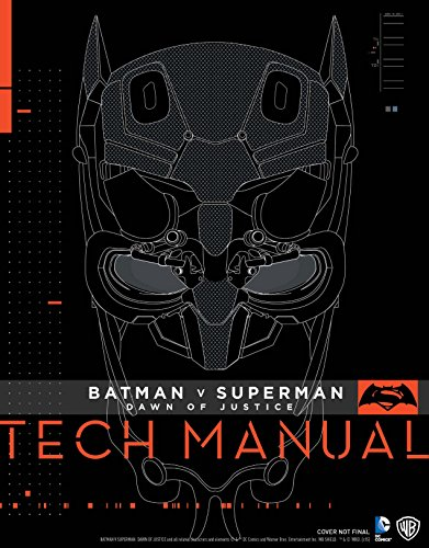 Batman V Superman: Dawn Of Justice: Tech Manual (Dawn Food Products)