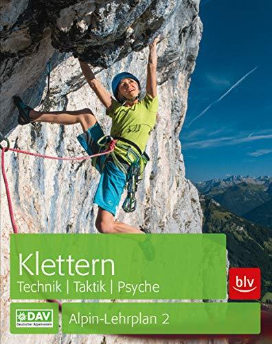 Klettern - Technik   Taktik   Psyche: Alpin-Lehrplan 2