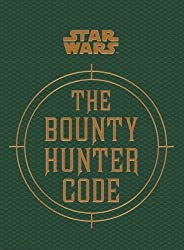 Star Wars - the Bounty Hunter Code (from the Files of Boba Fett) by Daniel Wallace (2014-08-08)