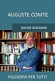Auguste Comte (Filosofia per tutti Vol. 7)