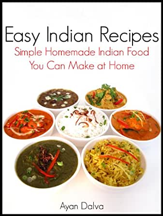 Easy indian recipes simple homemade indian food you can make at enter your mobile number or email address below and well send you a link to download the free kindle app then you can start reading kindle books on your forumfinder Choice Image