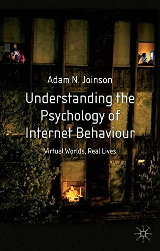 understanding-the-psychology-of-internet-behaviour-virtual-worlds-real-lives