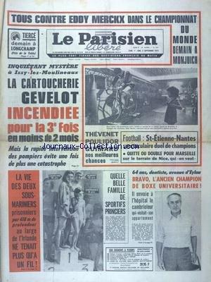 PARISIEN LIBERE GRAND FORMAT (LE) [No 9021] du 01/09/1973 - LA CARTOUCHERIE GEVELOT INCENDIEE POUR LA 3E FOIS BRAVO L'ANCIEN CHAMPION DE BOXE UNIVERSITAIRE TOUS CONTRE EDDY MERCKX DANS LE CHAMPIONNAT DU MONDE DEMAIN A MONJUICH par Collectif