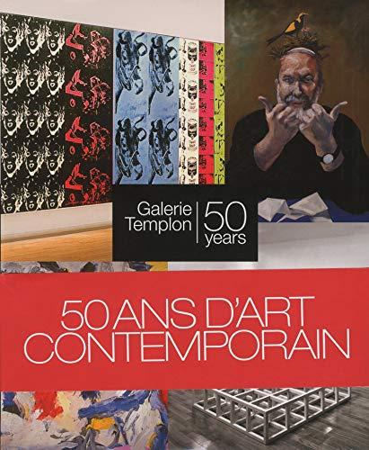 50 Années d'Art Contemporain, Galerie Daniel Templon 50 Years par Catherine Grenier