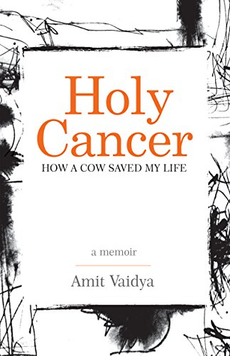 Image result for amit vaidya how a cow saved his cancer book